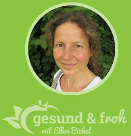 gesund und froh mit Ellen Bickel